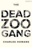 Book Cover Image. Title: The Dead Zoo Gang, Author: Charles Homans