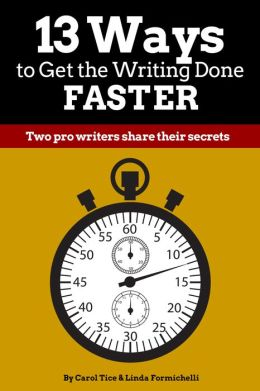 13 Ways to Get the Writing Done Faster: Two pro writers share their secrets