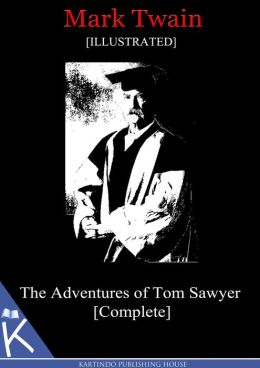 The Adventures of Tom Sawyer [Complete][Illustrated]