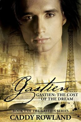 Gastien: The Cost of the Dream (The Gastien Series, #1)