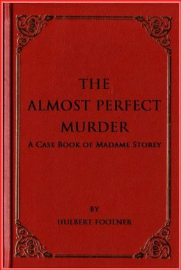 The Almost Perfect Murder ( A Case Book of Madame )