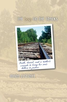 The Boys on the Tracks: Death, denial, and a mother's crusade to bring her son's killers to justice