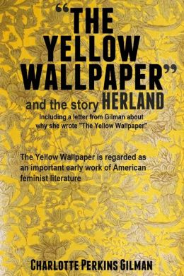 The Yellow Wallpaper and the Story Herland: With 10 Illustrations and Free Online Audio Files.