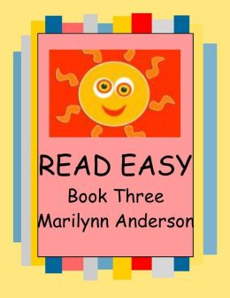 READ EASY with PRESCHOOL PALS, KINDERGARTEN KIDS, AND ESL FRIENDS ~~ Book Three ~~