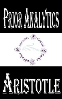 Prior Analytics by Aristotle
