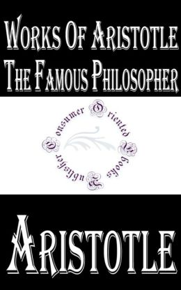 Works of Aristotle: The Famous Philosopher
