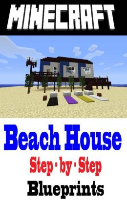 Minecraft building guide beach house step by step for How to build a house step by step instructions