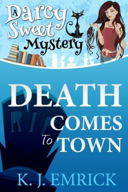 Death Comes to Town (Darcy Sweet Mystery, #1)