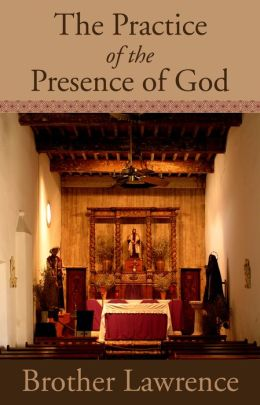 The Practice of the Presence of God (Exclusive Electronic Edition)