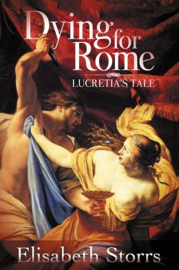 Dying for Rome: Lucretia's Tale (Short Tales of Ancient Rome, #1)