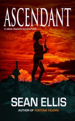 Ascendant- A Mira Raiden Adventure
