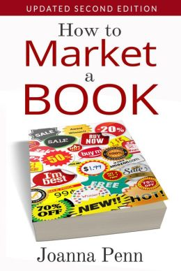 How To Market A Book. Second Edition