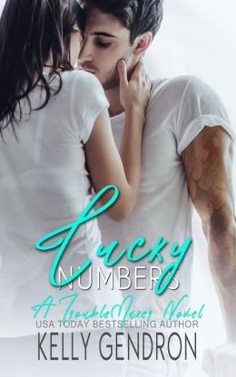 Lucky Numbers (A TroubleMaker Novel)