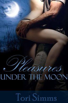 Pleasures Under the Moon (Werewolf Erotica #1)