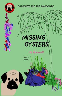 Missing Oysters a Pug Detective Charlotte Adventure