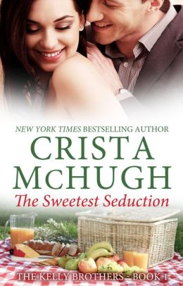 The Sweetest Seduction (The Kelly Brothers, #1)