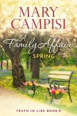 Book Cover Image. Title: A Family Affair Spring, Author: Mary Campisi