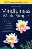 Book Cover Image. Title: Mindfulness Made Simple:  An Introduction to Finding Calm Through Mindfulness & Meditation, Author: Calistoga Press