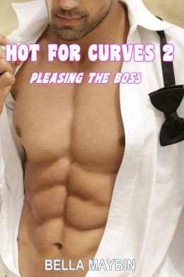 Hot for Curves 2: Pleasing the Boss