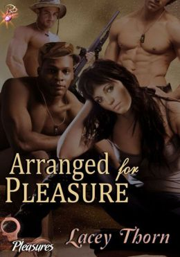 Arranged for Pleasure (Pleasures Series, Book Six) by Lacey Thorn