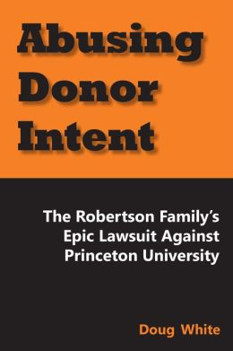 Abusing Donor Intent: The Robertson Familyy
