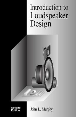 Introduction to Loudspeaker Design, Second Edition