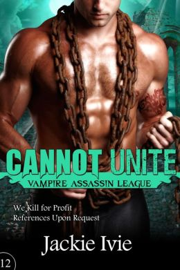 Cannot Unite, Vampire Assassin League #12