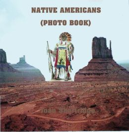 NATIVE AMERICANS (Photo Book)