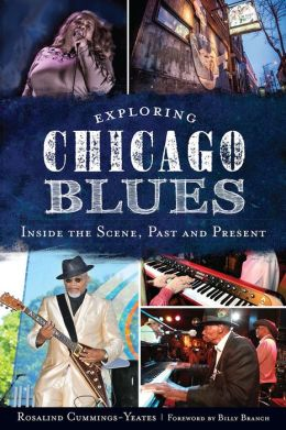 Exploring Chicago Blues: Inside the Scene, Past and Present