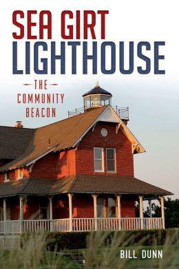 Sea Girt Lighthouse: The Community Beacon