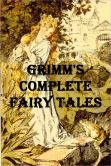 Book Cover Image. Title: 211 Grimm's Complete Fairy Tales, Author: Brothers Grimm
