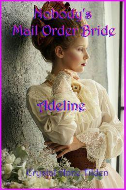 Nobody's Mail Order Bride: Adeline