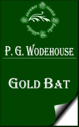 Gold Bat by P. G. Wodehouse
