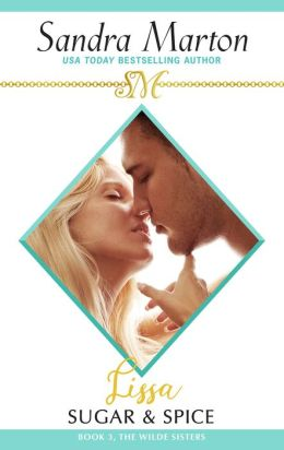 Lissa: Sugar and Spice (The Wilde Sisters: Book Three)