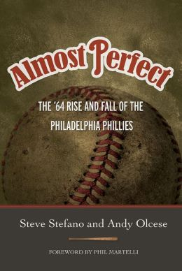 Almost Perfect: The '64 Rise and Fall of the Philadelphia Phillies