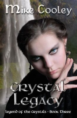 Crystal Legacy (Legend Of The Crystals, #3)