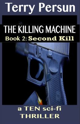 Second Kill (Book 2 of the T.E.N. Thriller series) (for fans of Steve Berry, James Rollins, Aaron Patterson, and Robert Ludlum)