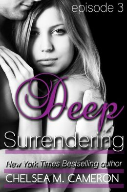 Deep Surrendering: Episode Three