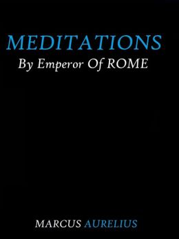 Meditations by Emperor of Rome Marcus Aurelius