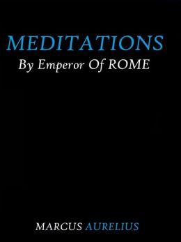 Meditations by Emperor of Rome Marcus Aurelius