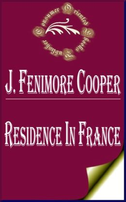 Residence in France by James Fenimore Cooper