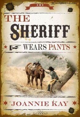The Sheriff Wears Pants