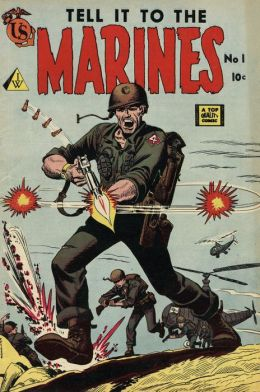 Tell It To The Marines Number 1 War Comic Book