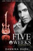 Book Cover Image. Title: Five Weeks (Seven Series #3), Author: Dannika Dark