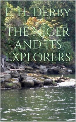 The Niger and its Explorers