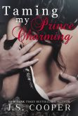 Book Cover Image. Title: Taming My Prince Charming, Author: J. S. Cooper