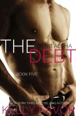 Book Cover Image. Title: The Debt 5 (Club Alpha), Author: Kelly Favor