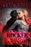 Book Cover Image. Title: The Rocker Who Wants Me, Author: Terri Anne Browning
