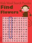 Book Cover Image. Title: Kids Word Search Puzzles :  Find Flowers, Author: Amy Carr