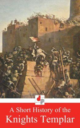 A Short History of the Knights Templar